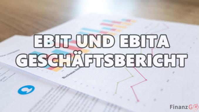 Was ist beim EBIT und EBITA zu beachten? Der Geschäftsbericht